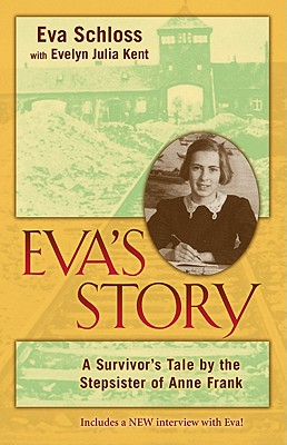 Eva's Story By Schloss, Eva/ Kent, Evelyn Julia