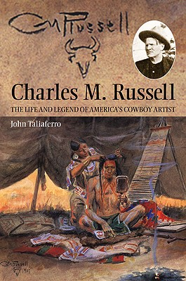 Charles M. Russell By Taliaferro, John/ Russell, Charles M.