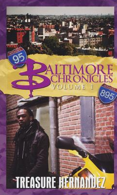 Baltimore Chronicles By Hernandez, Treasure
